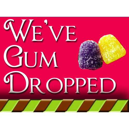 Gum Drop Sign