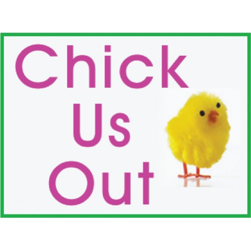 Chick Us Out Sign