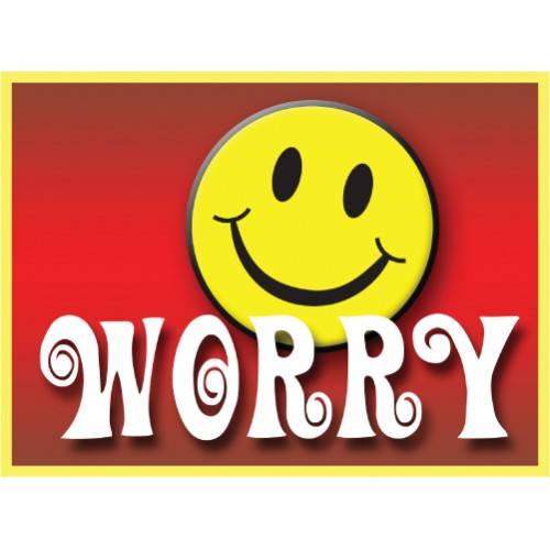 Be Happy  Worry Sign
