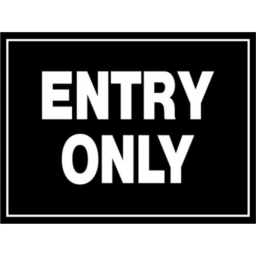 Custom Entry Only Sign