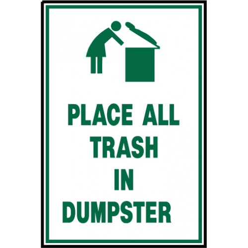 Place Trash In Dumpster Sign