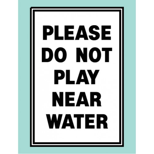 Do Not Play Near Water Sign
