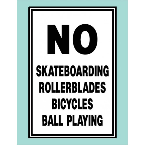 No Skateboarding Ball Playing Sign