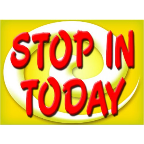 Bright and Bold Stop In Today Sign