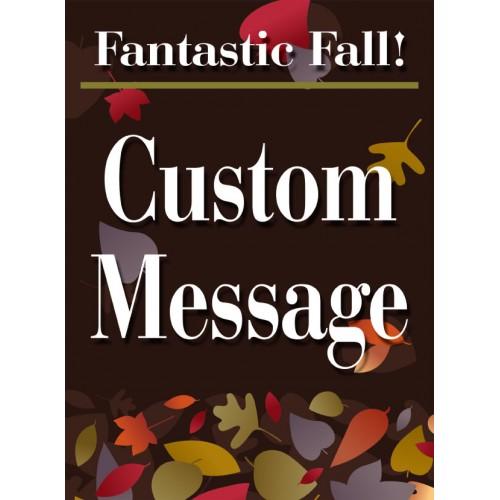 Fantastic Fall Custom Message Sign