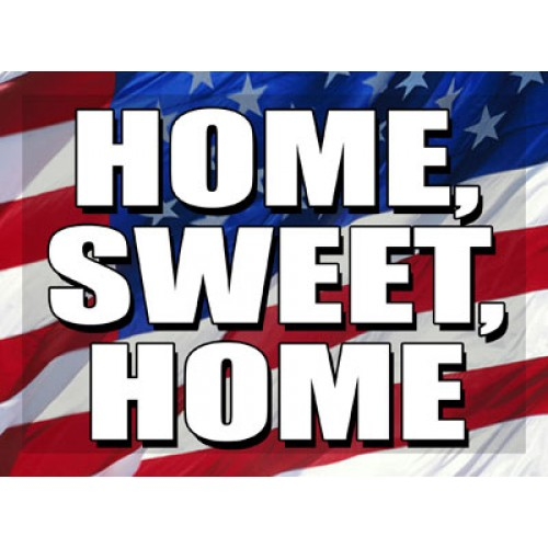 O Say Can You See Home Sweet Home Sign