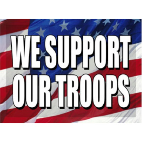 O Say Can You See We Support Our Troops Sign