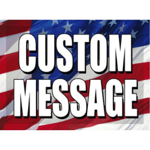 O Say Can You See Custom Message Sign