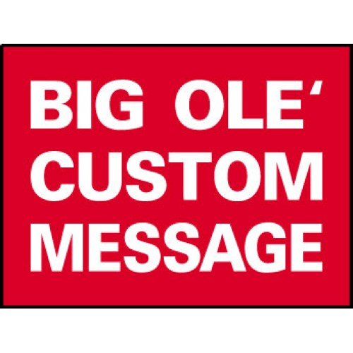 Big Ole Red Custom Message Sign